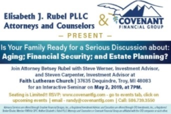 Engaging family members in a meaningful discussion about sensitive topics like Aging; Financial Security; and How to Leave your Assets is never easy.   On May 2, 2019 the CFG Team and Attorney Betsey Rubel helped more than 30 attendees gain the confidence and perspective they needed to help them accomplish this task! A handout with answers to frequently asked questions is available by email: info@covenantfg.com or call 586.739.3550        Advisory Services are offered through Creative Financial Designs, Inc., a Registered Investment Adviser, and Securities are offered through CFD Investments, Inc., a Registered Broker/Dealer, Member FINRA & SIPC. Neither Elisabeth J. Rubel PLLC Attorneys and Counselors or Covenant Financial Group are affiliated with the CFD companies or each other.
