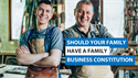 Should Your Family Have a Family Business Constitution