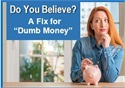 "Do You Believe? A Fix for ""Dumb Money"""