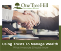 Using Trusts to Manage Wealth - What Investors Should Know