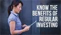 The Benefits of Regular Investing