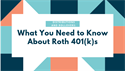 Distributions and Rollovers: What You Need to Know About Roth 401(k)s