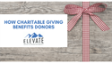 How Charitable Giving Benefits Donors