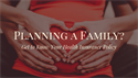Planning a Family? Get to Know Your Health Insurance Policy