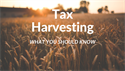 What Is Tax Harvesting Is and Why You Should Care About It?