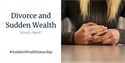 Sudden Wealth Through Divorce