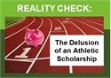 Reality Check: The Delusion of an Athletic Scholarship