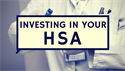 Investing in your Health Savings Account