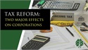 {AUDIO} Tax Reform: two major effects on corporations