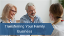Transferring Your Family Business