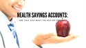 Health Savings Accounts: Are They Just What the Doctor Ordered?