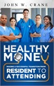Book Excerpt from Healthy Money: Making a Successful Transition from Resident to Attending