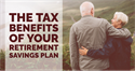 The Tax Benefits of Your Retirement Savings Plan