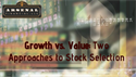 Growth vs. Value: Two Approaches to Stock Selection