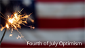 Fourth of July Optimism