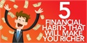 Five Financial Habits That Will Make You Richer