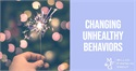 Changing Unhealthy Behaviors