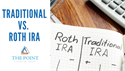 Traditional vs. Roth IRA