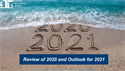 Review of 2020 and Outlook for 2021