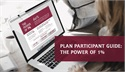 Plan Participant Guide: The Power of 1%