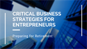 Critical Business Strategies for Entrepreneurs Preparing for Retirement