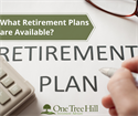 What Retirement Plans Are Available?