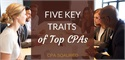 Five Key Traits of Top CPAs