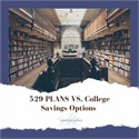 529 Plans vs. Other College Savings Options