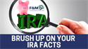 Brush Up on Your IRA Facts