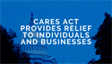 CARES Act Provides Relief to Individuals and Businesses