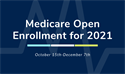 Medicare Open Enrollment for 2021 Begins October 15