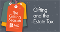 The Gifting Season: Gifting and the Estate Tax