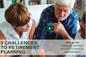 WEBINAR: 5 Challenges to Retirement Planning