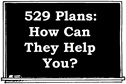 529 Plans: How Can They Help You?