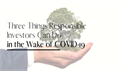 Three Things Responsible Investors Can Do in the Wake of COVID-19