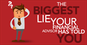 The Biggest Lie Your Financial Advisor Has Told You