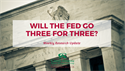 Will The Fed Go Three For Three?