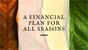 A Financial Plan for All Seasons