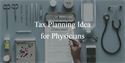 Tax Planning Idea for Physicians