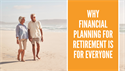 Why Financial Planning for Retirement is for Everyone