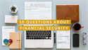Ten Questions to Ask Yourself When Planning for Financial Security