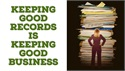 Keeping Good Records is Keeping Good Business