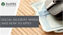 Social Security: When and How to Apply