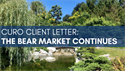 Curo Client Letter: The Bear Market Continues