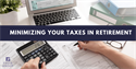 Minimizing Your Taxes in Retirement