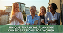 Unique Financial Planning Considerations for Women