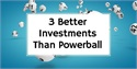 3 Better Investments Than Powerball