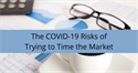 The COVID-19 Risks of Trying to Time the Market