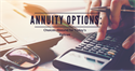 Annuity Options: Choices Abound for Today's Retiree