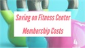 Saving on Fitness Center Membership Costs